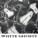 White Ghosts
