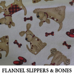 Flannel Slippers & Bones